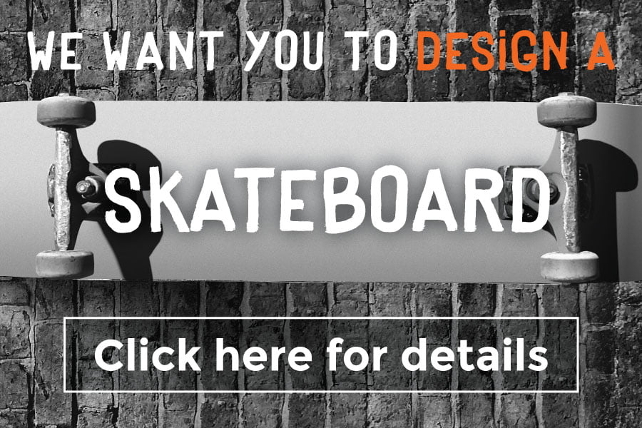 We want you to design a skateboard